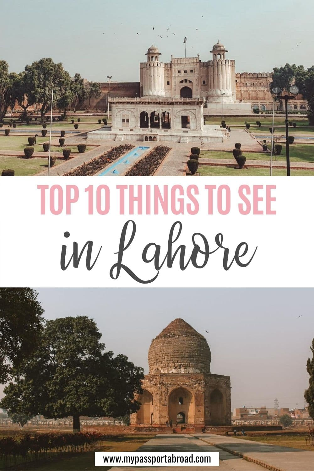 Top 10 things to see in Lahore | MyPassportAbroad