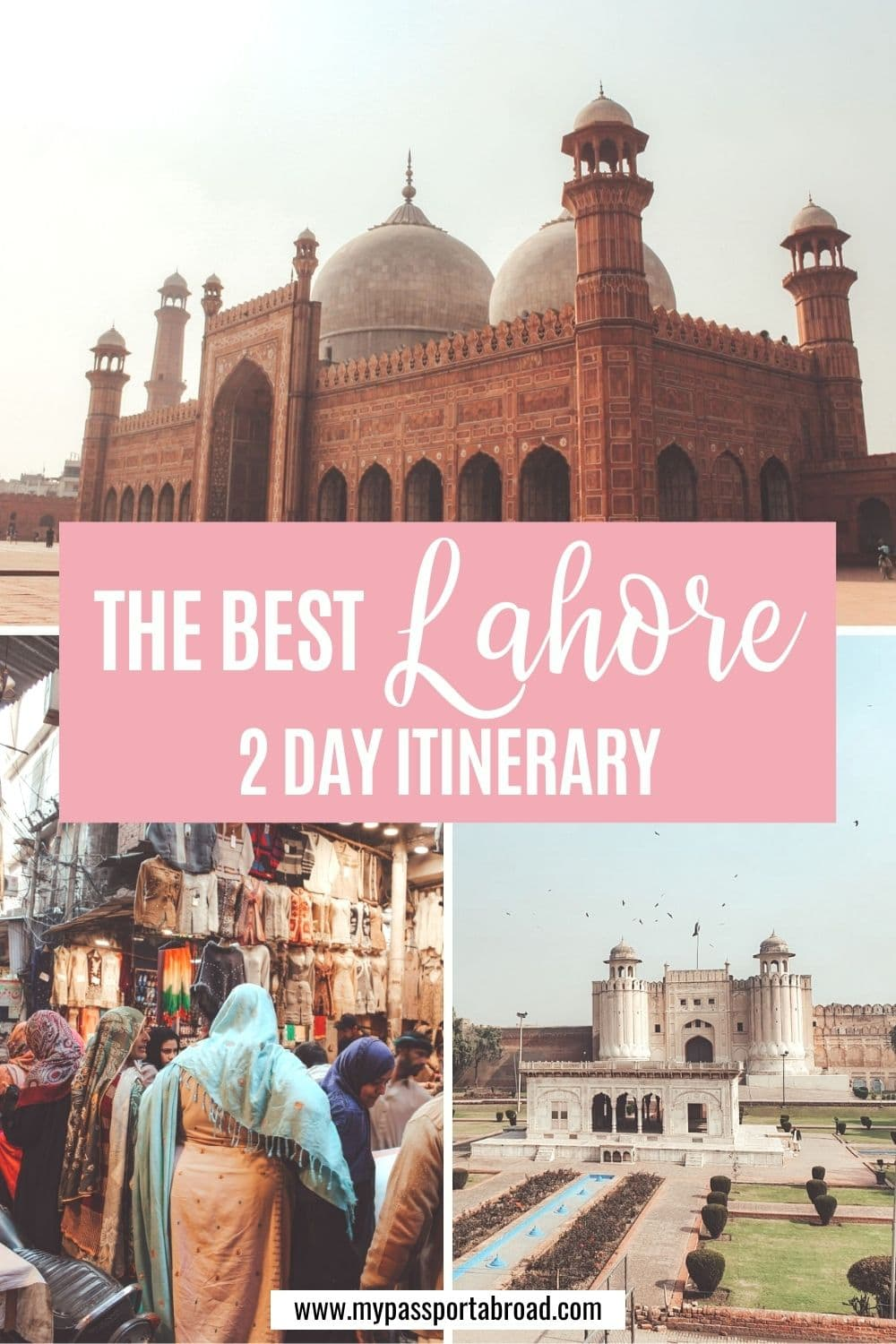 Two days in Lahore: Itinerary + Things to do | My Passport Abroad