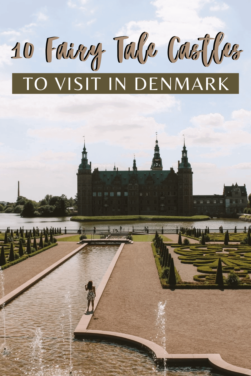 10 Fairy Tale Castles to visit in Denmark _ My Passport Abroad